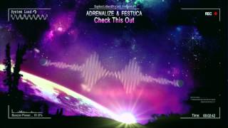 Adrenalize & Festuca - Check This Out [HQ Edit]