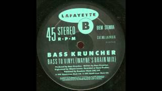 Bass Kruncher - Bass To Vinyl (Wayne