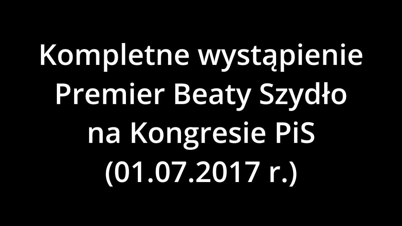 Kompletne wystąpienie Premier Beaty Szydło na Kongresie PiS (01.07.2017 r.)