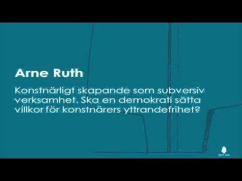 Arne Ruth: Konstnärligt skapande som subversiv verksamhet. (NB: kun lyd)
