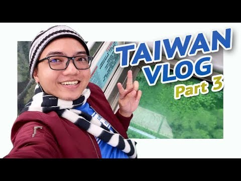 FIRST TIME IN TAIWAN Part 3 – Travel Vlog 2018 🇹🇼