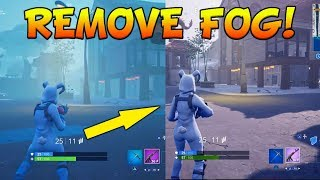 HOW TO REMOVE FOG IN FORTNITE (Working On All Platforms PS4, XBOX, PC) [Fortnite #283]