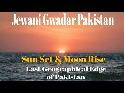 Sun Set & Moon Rise In Jewani Gwadar The Last Western Edge Of Pakistan