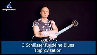 3 Schlüssel für deine Blues Improvisation