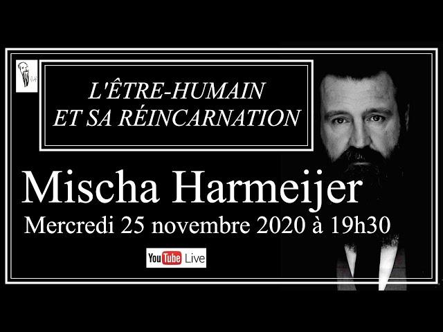L'ÊTRE-HUMAIN ET SA RÉINCARNATION   Mischa Harmeijer