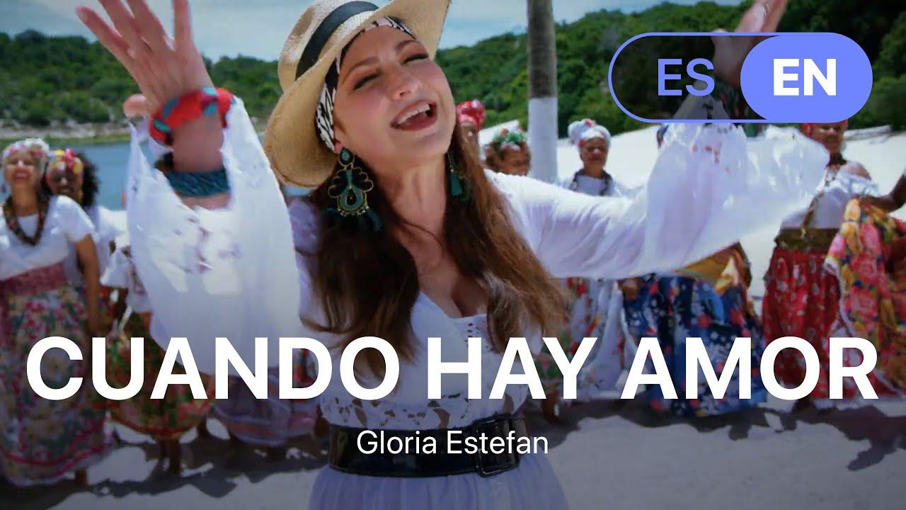 Gloria Estefan - Cuando Hay Amor (Lyrics / Letra English & Spanish)