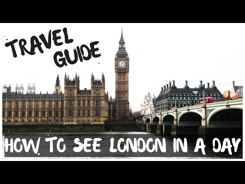 How To See London In A Day | Travel Guide