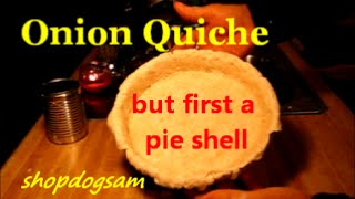 Deep Dish Onion Quiche / But First The Pie Shell / Easy Recipe