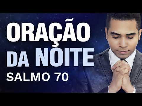 ORAÇÃO DA NOITE - SALMO 70
