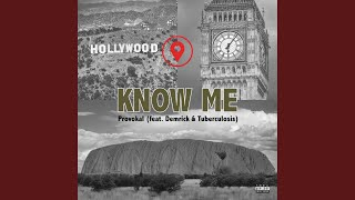 Know Me (feat. Demrick & Tuberculosis)
