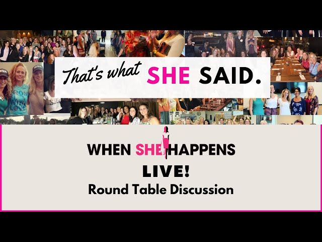 When She Happens Round Table - That's What She said