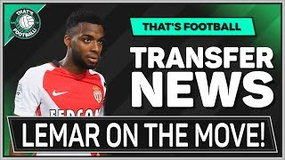 LEMAR To ARSENAL, MAN UTD or LIVERPOOL? Latest Transfer News