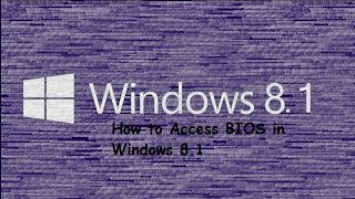 Tutorial: How to access BIOS (UFEI) settings in Microsoft Windows 8.1