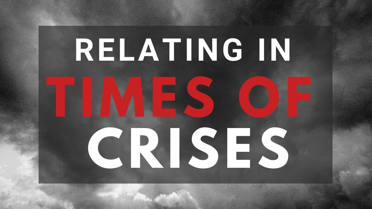 Relating In Times Of Crises - Sunday Morning - November 15, 2020 - Pastor McEachron