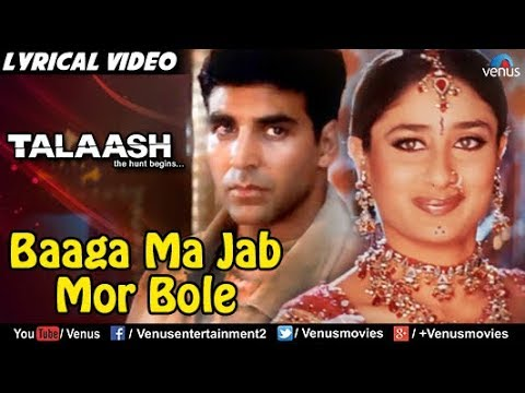 Baaga Ma Jab Mor - Lyrical Video | Talaash | Bollywood Romantic Songs | Akshay Kumar, Kareena Kapoor