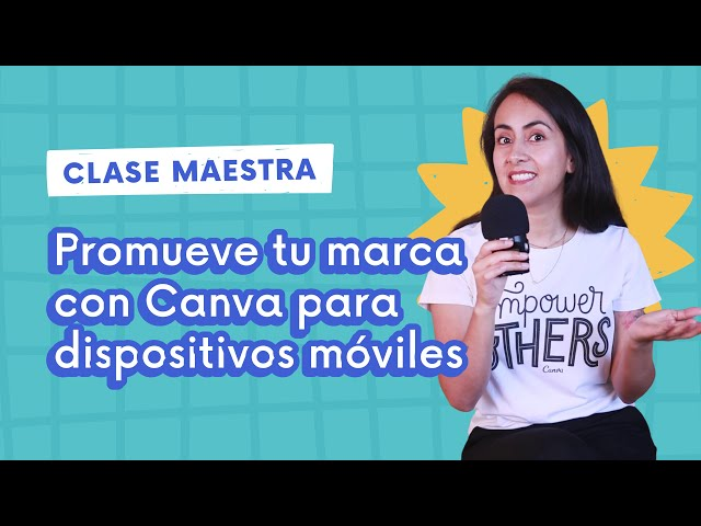 Introducción al Curso #4 - PROMUEVE TU MARCA CON CANVA PARA DISPOSITIVOS MÓVILES