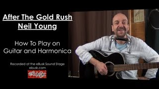 Neil Young After The Gold Rush Lesson - How To Play on Guitar and Harmonica