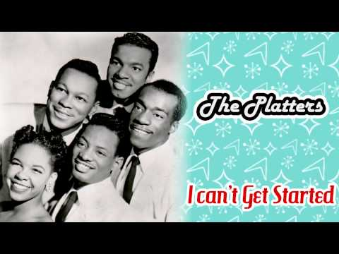 The Platters - I Can't Get Started