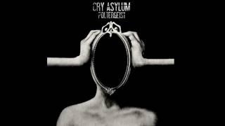 Cry Asylum - Poltergeist