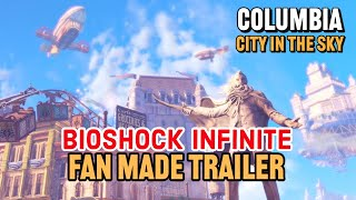 Bioshock Infinite Fan Made Extended Trailer - Columbia: City in the Sky