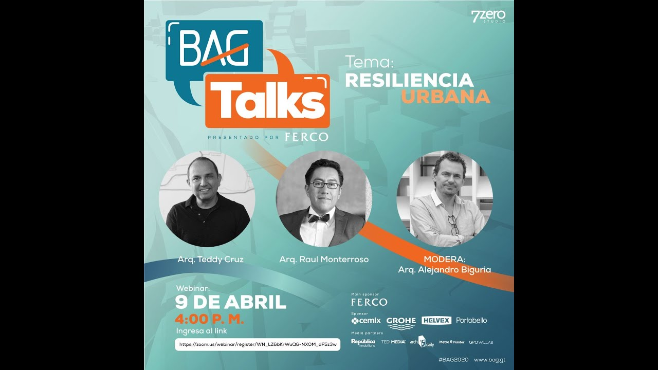 #BAGtalks - Episodio#2 - Teddy Cruz & Raúl Monterroso