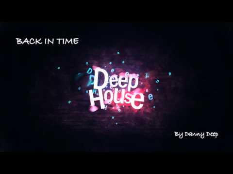 Danny deep back in time set deep house classic music for Samplephonics classic deep house