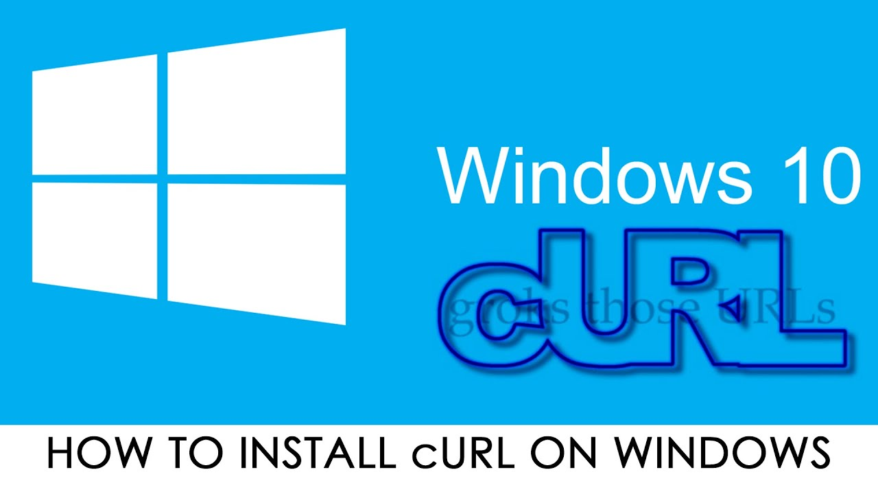 How to install cURL on Windows 10