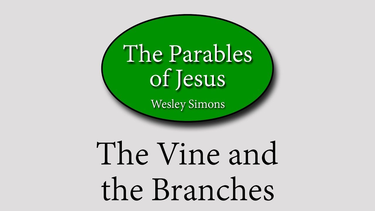 23  The Vine and the Branches | Parables of Jesus