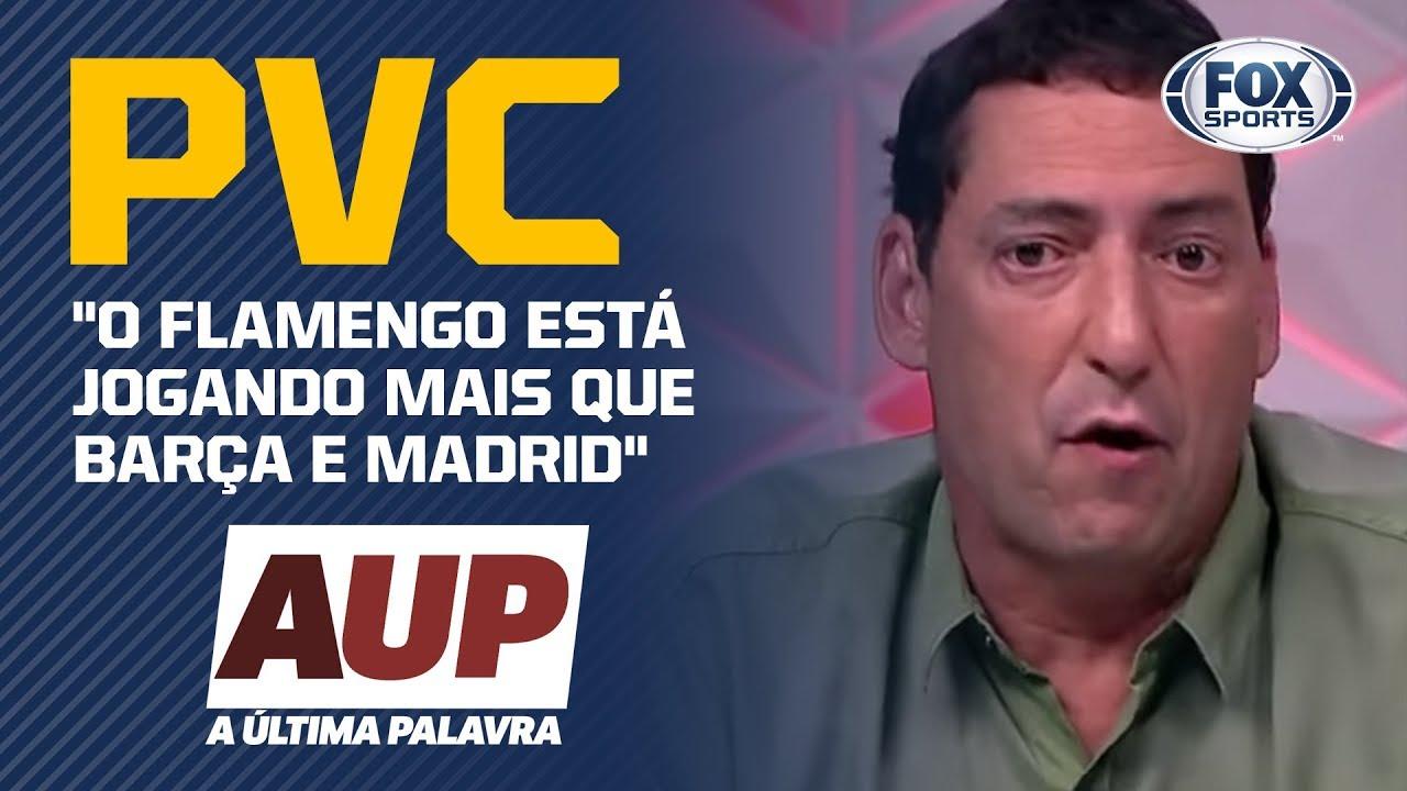 """""""O FLAMENGO ESTÁ JOGANDO MAIS QUE BARCELONA E REAL MADRID"""", DISPARA PVC"""