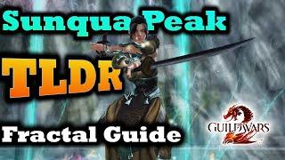 Sunqua Peak TLDR Fractal Guide - Guild Wars 2