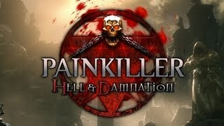 Painkiller: Hell & Damnation - PC Gameplay