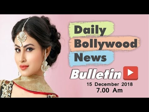Latest Hindi Entertainment News From Bollywood | Mouni Roy | 15 December 2018 | 07:00 AM