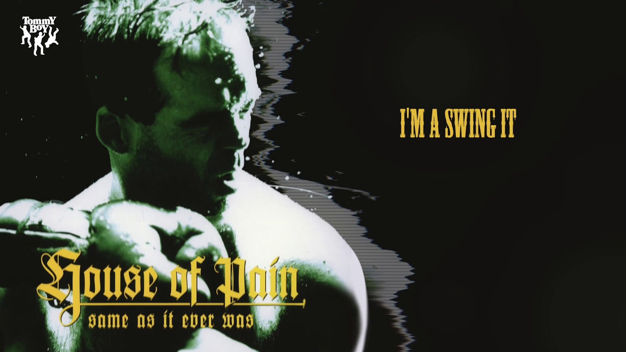 House of pain im a swinging it images