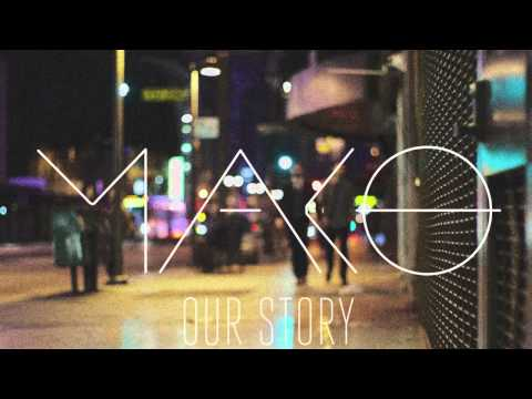 Our Story (Original Mix) - Mako