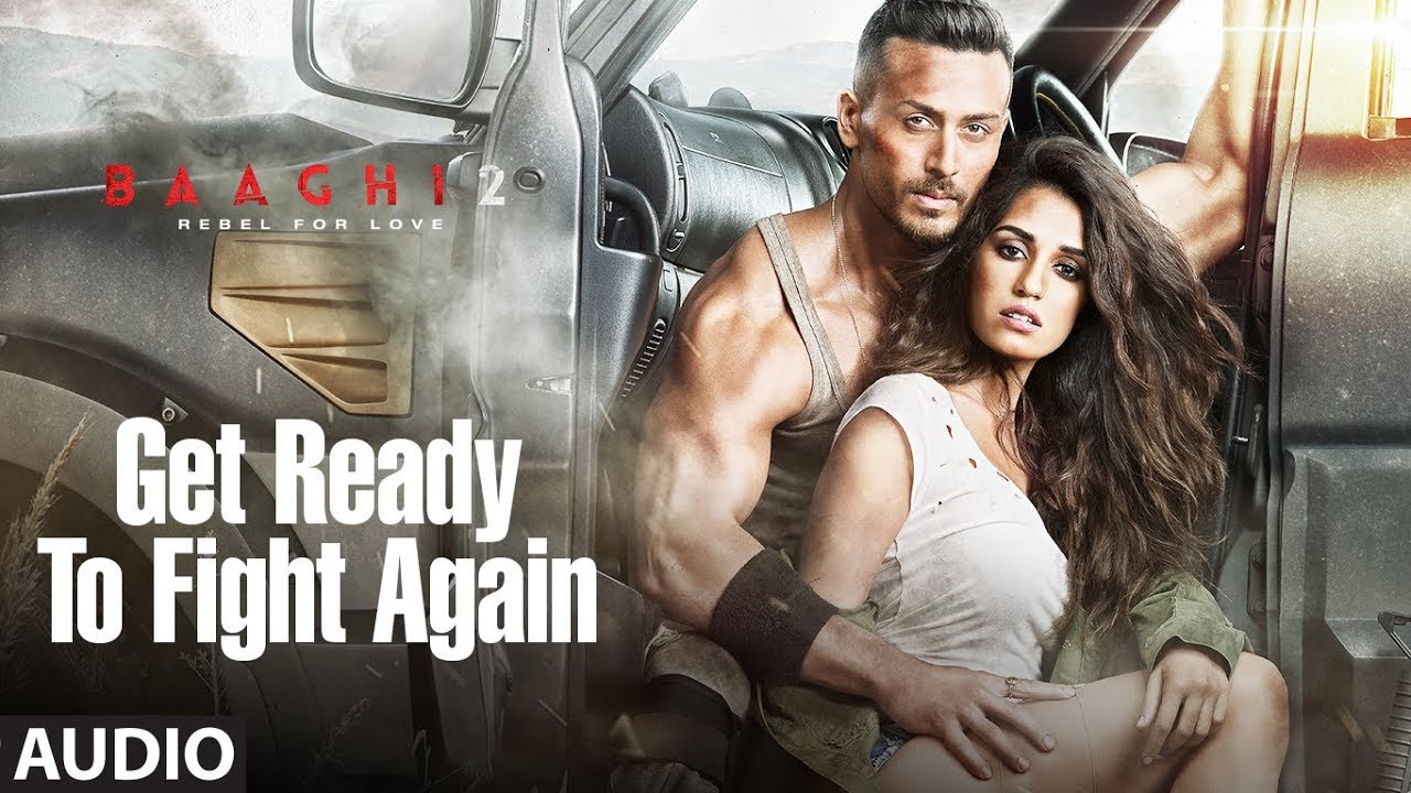 Get Ready To Fight Again Full Audio Song Baaghi 2 Tiger Shroff