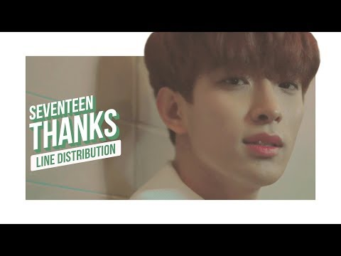 SEVENTEEN - THANKS Line Distribution (Color Coded) | 세븐틴 - 고맙다