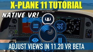 How To Adjust Cockpit & Chase Views In X Plane 11.20 VR Beta