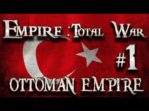 Lets Play - Empire Total War (DM)  - Ottoman Empire  - Rebuilding The Empire...!! (1)