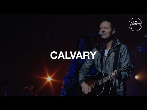 Calvary - Hillsong Worship