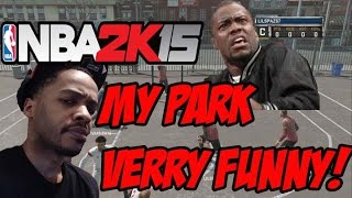 NBA2K15 MyPark ONE OF THE FUNNIEST VIDEOS EVER MADE