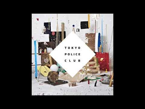 Tokyo Police Club - Champ full album