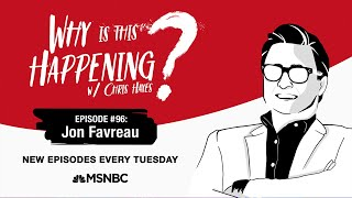 Chris Hayes Podcast With Jon Favreau | Why Is This Happening? - Ep 96 | MSNBC