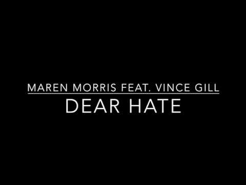 Maren Morris - Dear Hate Feat Vince Gill (Lyric Video)