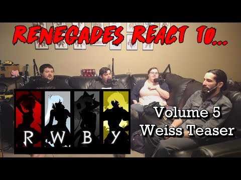 Renegades React to... RWBY Volume 5 - Weiss Trailer