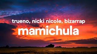 Trueno, Nicki Nicole, Bizarrap - MAMICHULA (Letra / Lyrics)