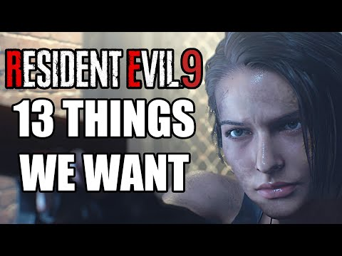 Resident Evil 9 - 13 Things It ABSOLUTELY NEEDS |
