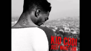 Just What I Am (Clean) - Kid Cudi feat. King Chip *Download Link*