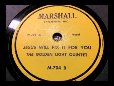 """The Golden Light Quintet""""Jesus Will Fix It For You"""