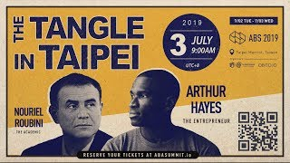 The Tangle in Taipei with Arthur Hayes and Nouriel Roubini