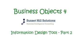 Business Objects 4 - Information Design Tool - Part 2
